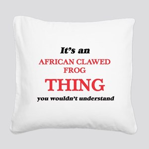 It's an African Clawed Fr Square Canvas Pillow