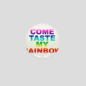 Come Taste My Rainbow Mini Button