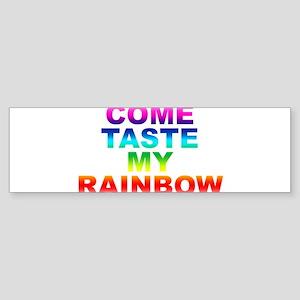 Come Taste My Rainbow Bumper Sticker
