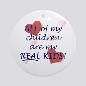 bio, step, adopted all my REAL kids Ornament (Roun