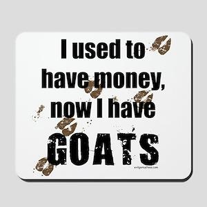 money before, goats now Mousepad