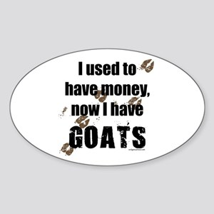 money before, goats now Oval Sticker