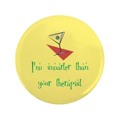 """Smarter Than Your Therapist 3.5"""" Button (100"""