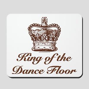 King of the Dance Floor Mousepad