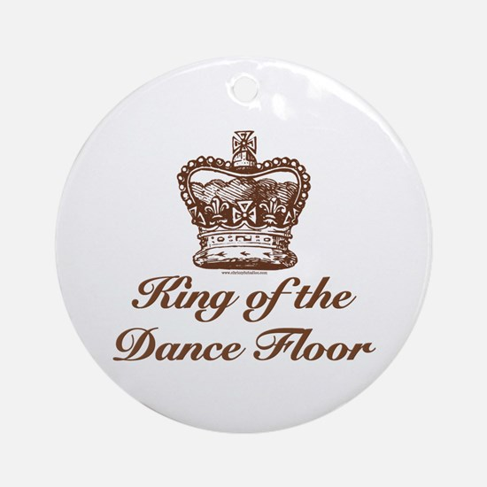 King of the Dance Floor Ornament (Round)