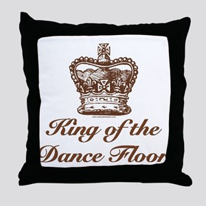King of the Dance Floor Throw Pillow