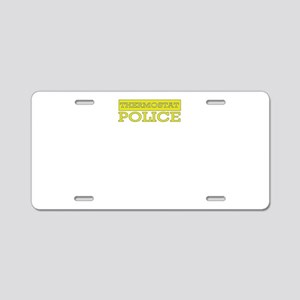 Thermostat Police Aluminum License Plate