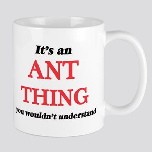 It's an Ant thing, you wouldn't under Mugs