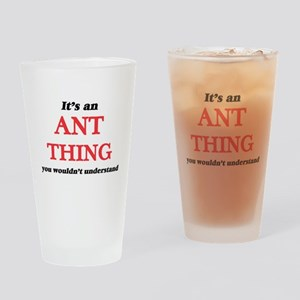 It's an Ant thing, you wouldn&# Drinking Glass