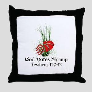 God Also Hates Shrimp Throw Pillow