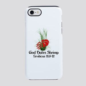 God Also Hates Shrimp iPhone 8/7 Tough Case