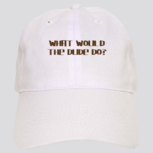 What Would The Dude Do? Cap