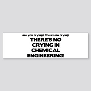There's No Crying in Chemical Engineering Sticker