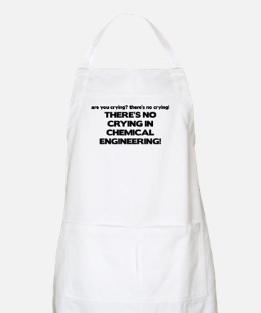 There's No Crying in Chemical Engineering BBQ Apro