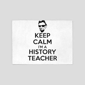 Keep Calm I'm a History Teacher 5'x7'Area Rug