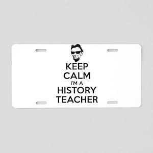 Keep Calm I'm a History Tea Aluminum License Plate