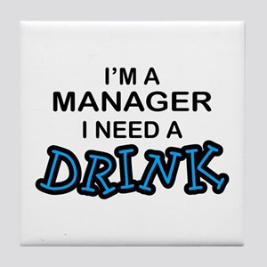 Manager Need a Drink Tile Coaster