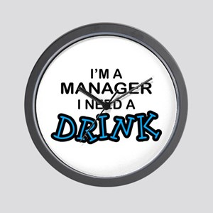 Manager Need a Drink Wall Clock
