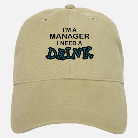 Manager Need a Drink Baseball Baseball Cap