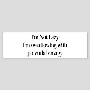 I'm Not Lazy Bumper Sticker