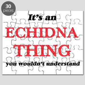 It's an Echidna thing, you wouldn't Puzzle