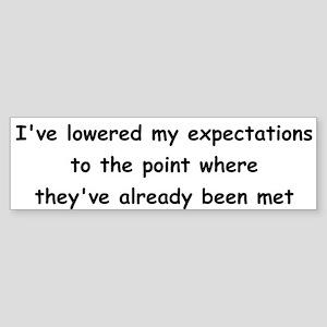 Expectations Bumper Sticker