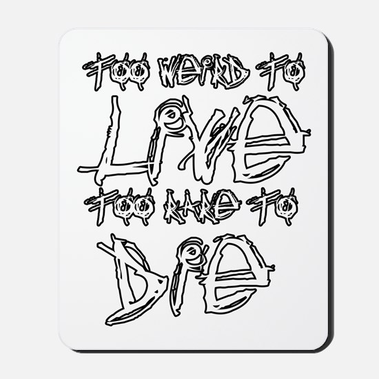 Live And Die Mousepad