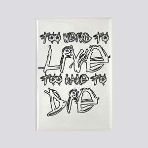 Live And Die Rectangle Magnet