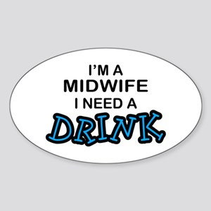 Midwife Need a Drink Oval Sticker