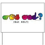 Got ASL? Rainbow CC Yard Sign