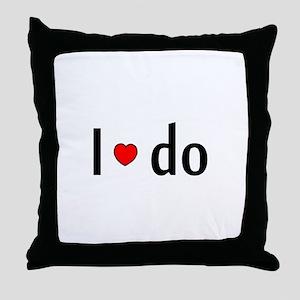 I Do Throw Pillow