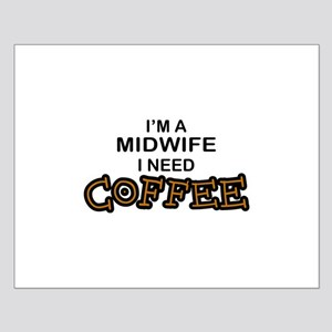 Midwife Need Coffee Small Poster
