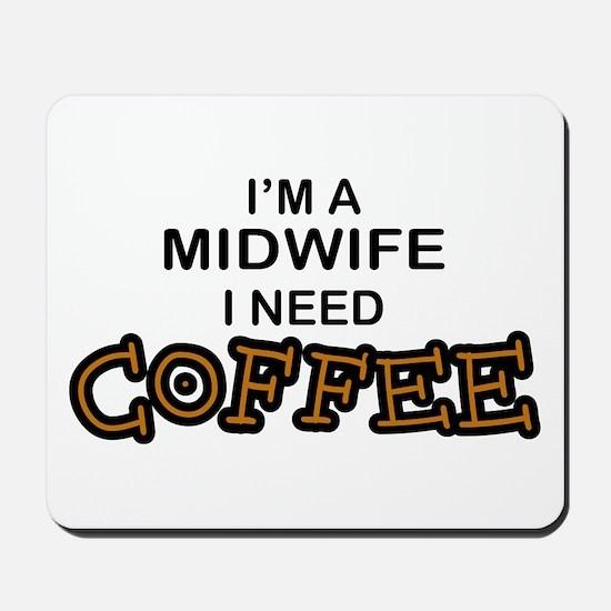 Midwife Need Coffee Mousepad