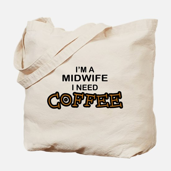 Midwife Need Coffee Tote Bag