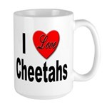 I Love Cheetahs for Cheetah Lovers Large Mug