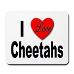 I Love Cheetahs for Cheetah Lovers Mousepad