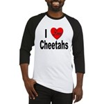 I Love Cheetahs for Cheetah Lovers Baseball Jersey