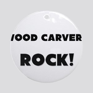 Wood Carvers ROCK Ornament (Round)