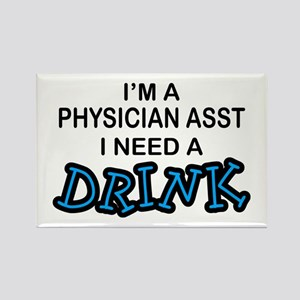 Physician Assistant Need a Drink Rectangle Magnet