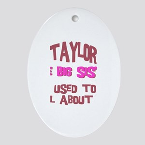 Taylor - All About Big Sister Oval Ornament
