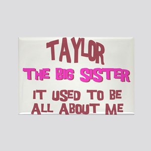 Taylor - All About Big Sister Rectangle Magnet