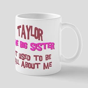 Taylor - All About Big Sister Mug