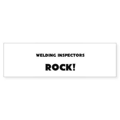 Welding Inspectors ROCK Bumper Sticker