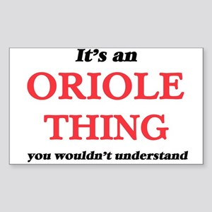 It's an Oriole thing, you wouldn't Sticker