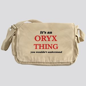 It's an Oryx thing, you wouldn&# Messenger Bag