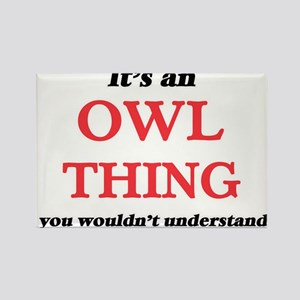 It's an Owl thing, you wouldn't un Magnets