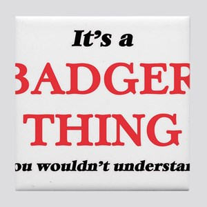 It's a Badger thing, you wouldn&# Tile Coaster