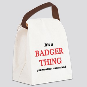 It's a Badger thing, you woul Canvas Lunch Bag