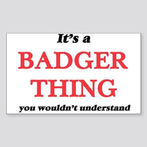 It's a Badger thing, you wouldn't Sticker
