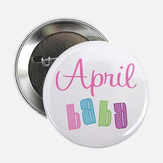 "April Baby 2.25"" Button"
